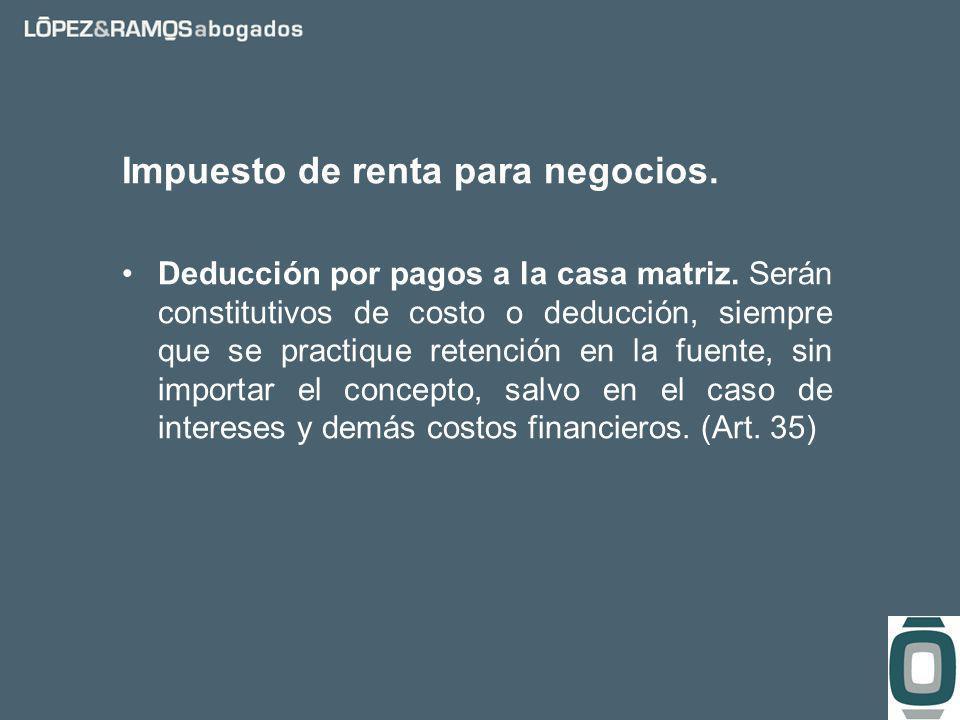 Impuesto de renta para negocios. Deducción por pagos a la casa matriz.