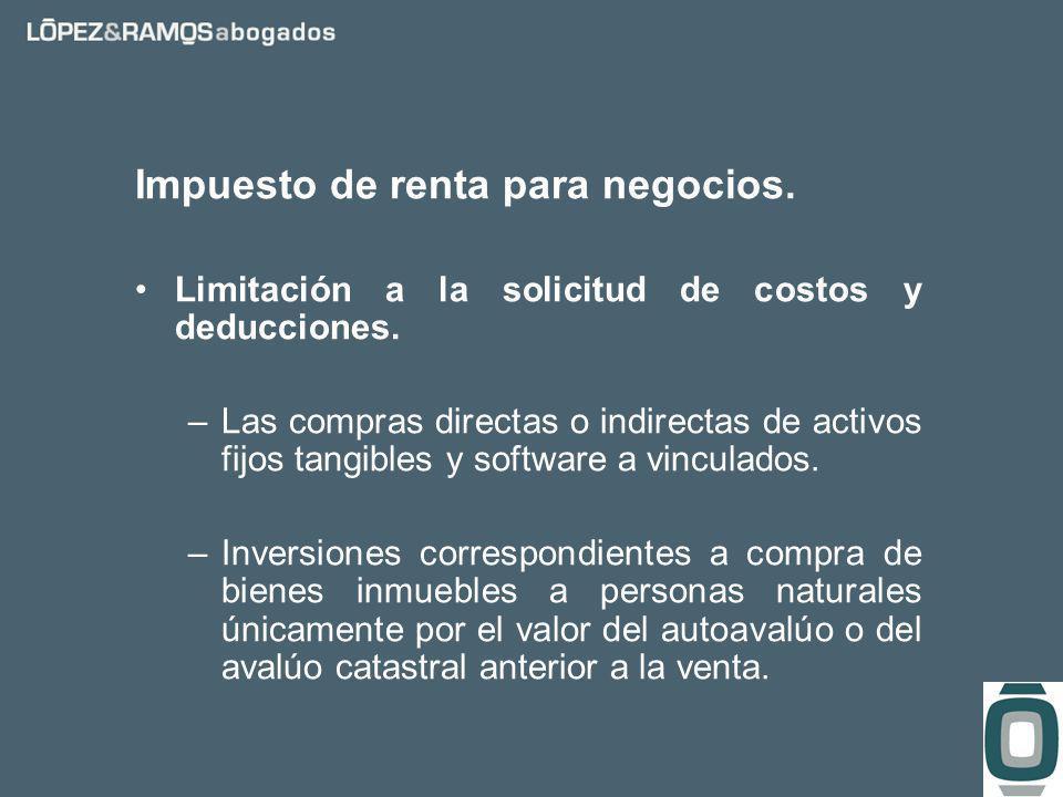 Impuesto de renta para negocios. Limitación a la solicitud de costos y deducciones.