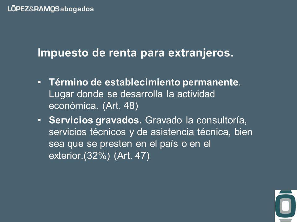 Impuesto de renta para extranjeros. Término de establecimiento permanente.