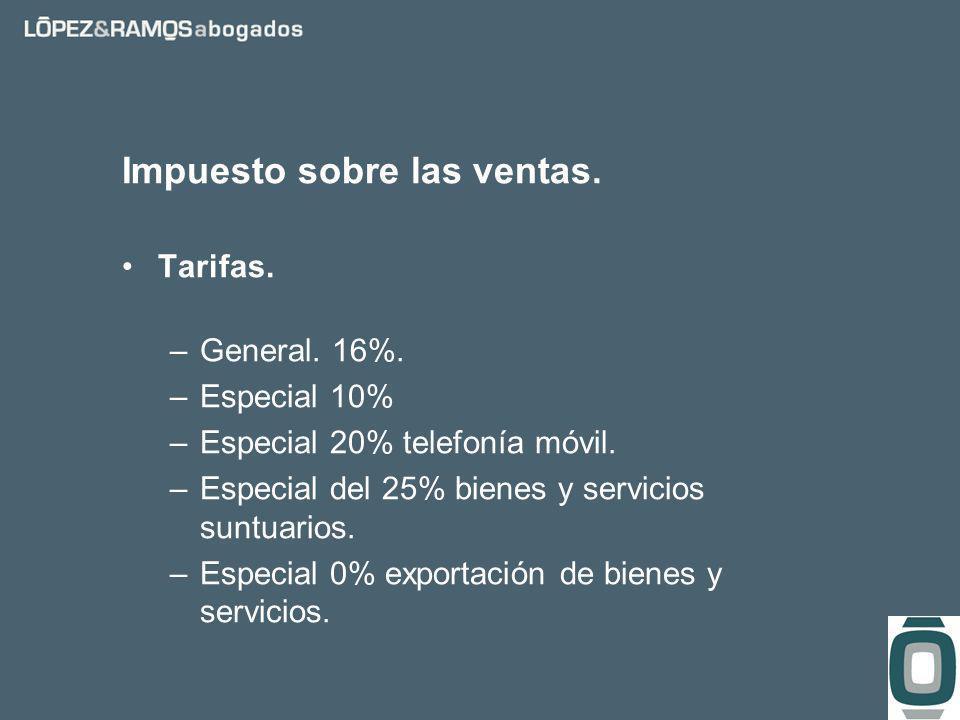 Impuesto sobre las ventas. Tarifas. –General. 16%.