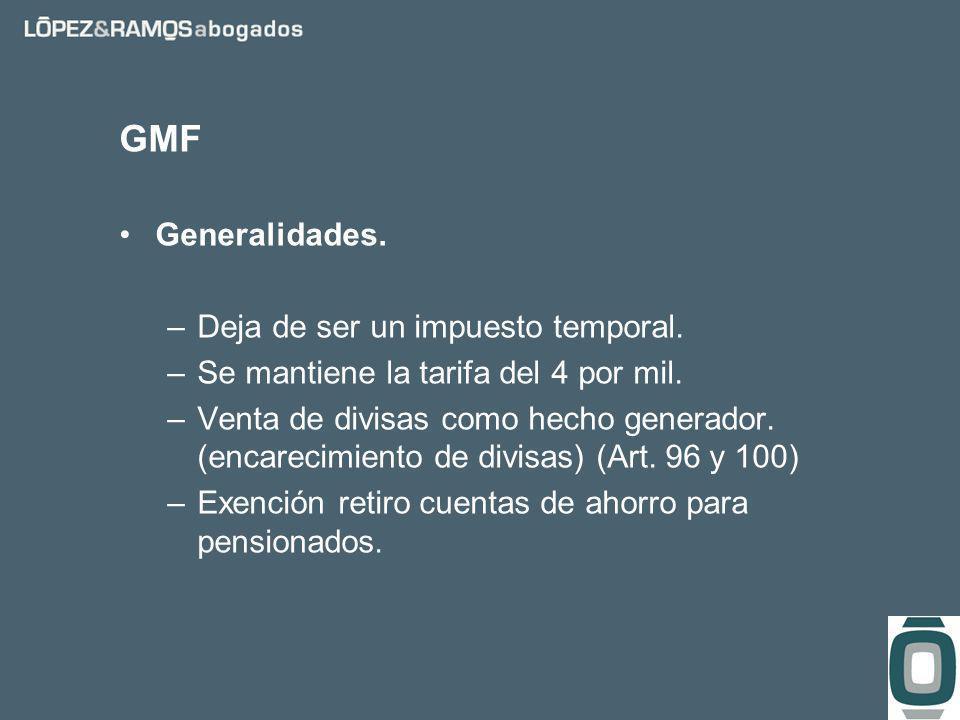 GMF Generalidades. –Deja de ser un impuesto temporal.