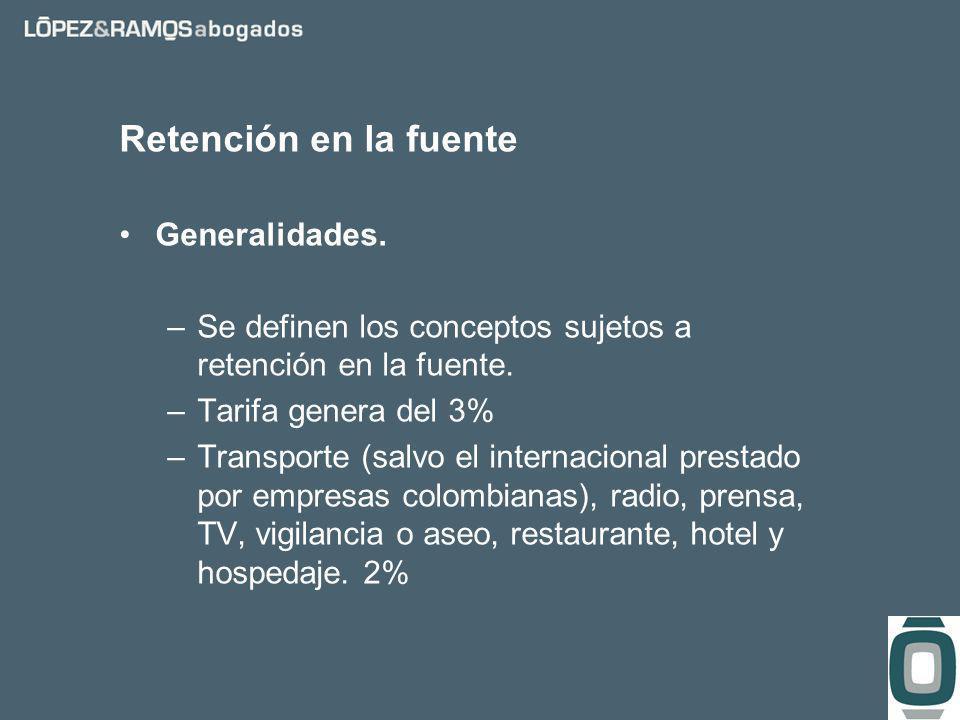 Retención en la fuente Generalidades. –Se definen los conceptos sujetos a retención en la fuente.