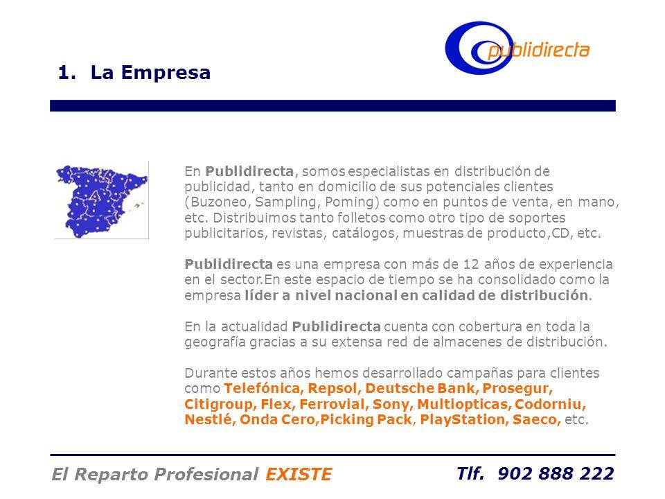 Tlf. 902 888 222 El Reparto Profesional EXISTE En Publidirecta, somos especialistas en distribución de publicidad, tanto en domicilio de sus potencial