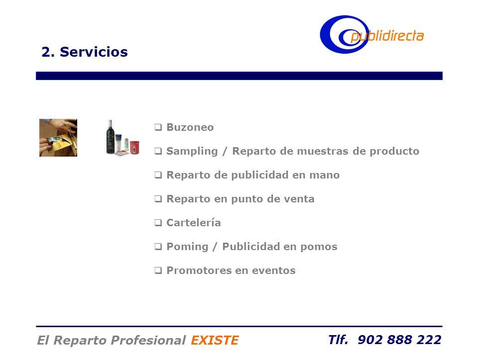 Tlf. 902 888 222 El Reparto Profesional EXISTE 2. Servicios Buzoneo Sampling / Reparto de muestras de producto Reparto de publicidad en mano Reparto e