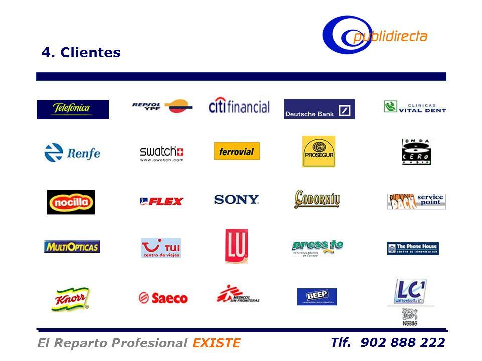 Tlf. 902 888 222 El Reparto Profesional EXISTE 4. Clientes
