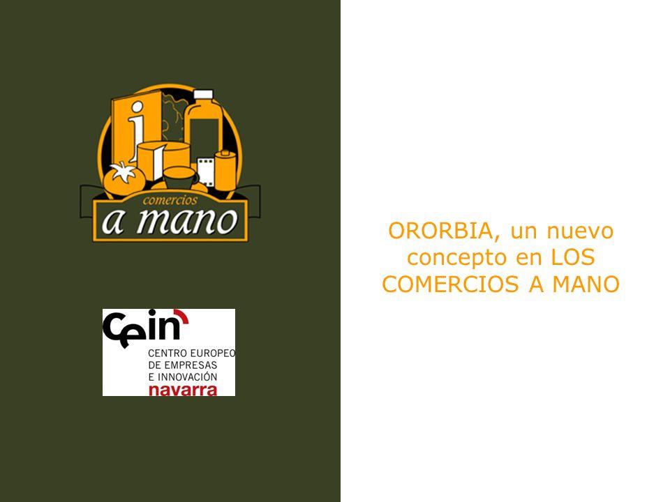 ORORBIA, un nuevo concepto en LOS COMERCIOS A MANO