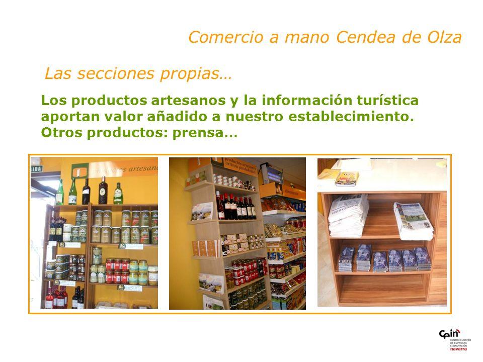 Las secciones propias… Comercio a mano Cendea de Olza Los productos artesanos y la información turística aportan valor añadido a nuestro establecimiento.