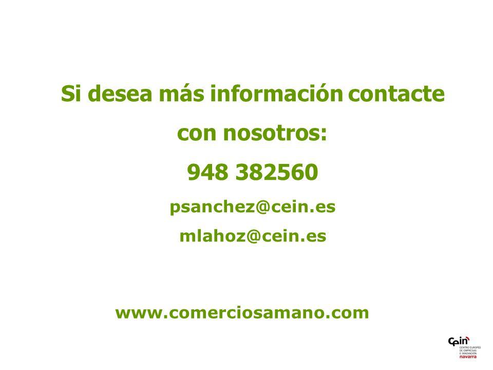 Si desea más información contacte con nosotros: 948 382560 psanchez@cein.es mlahoz@cein.es www.comerciosamano.com