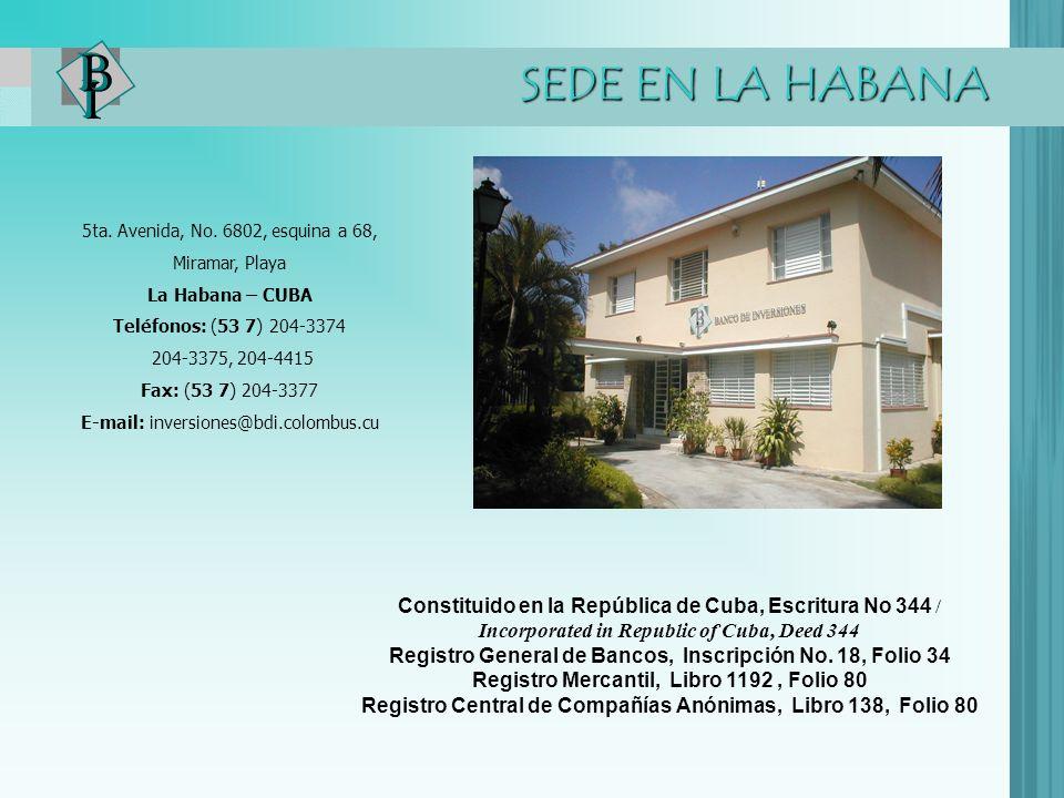 SEDE EN LA HABANA 5ta. Avenida, No. 6802, esquina a 68, Miramar, Playa La Habana – CUBA Teléfonos: (53 7) 204-3374 204-3375, 204-4415 Fax: (53 7) 204-
