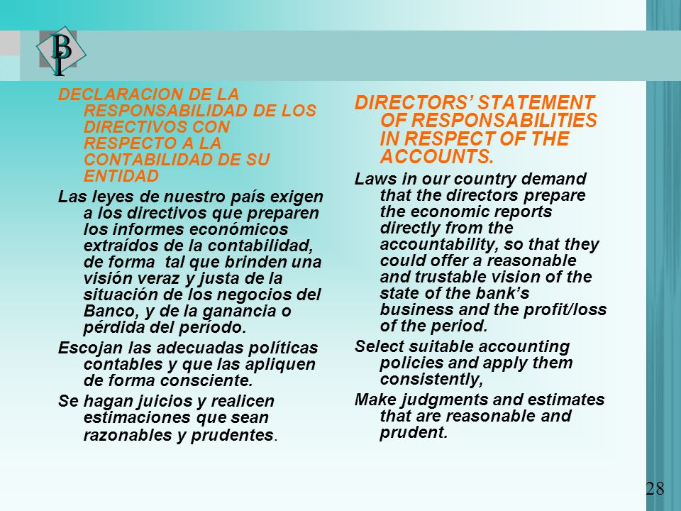 DECLARACION DE LA RESPONSABILIDAD DE LOS DIRECTIVOS CON RESPECTO A LA CONTABILIDAD DE SU ENTIDAD Las leyes de nuestro país exigen a los directivos que