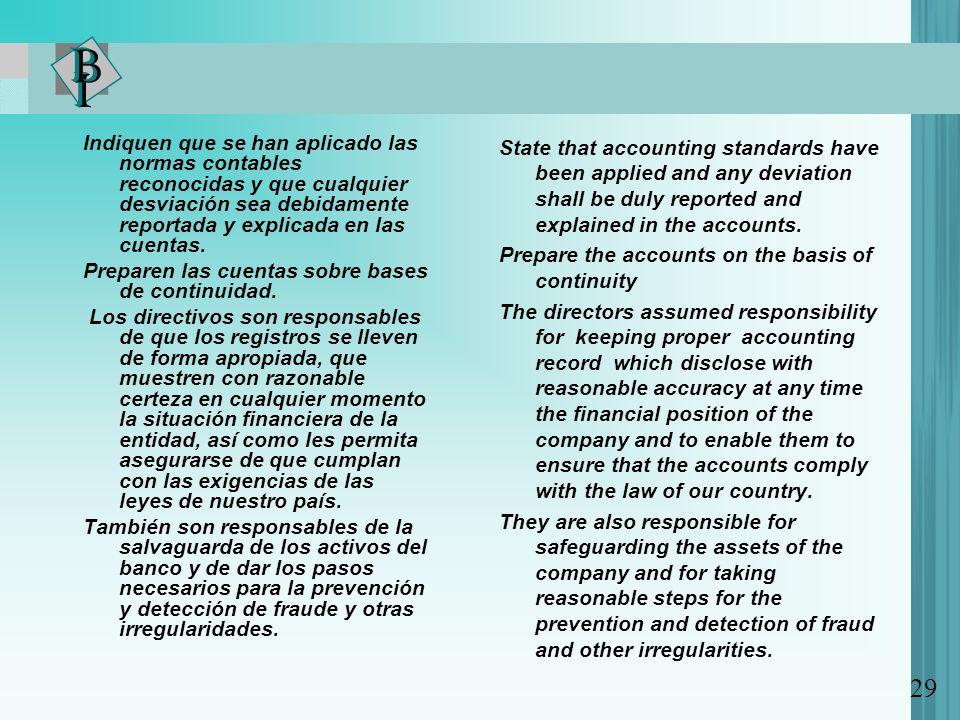 Indiquen que se han aplicado las normas contables reconocidas y que cualquier desviación sea debidamente reportada y explicada en las cuentas. Prepare