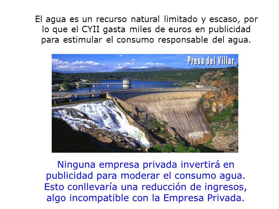 El agua es un recurso natural limitado y escaso, por lo que el CYII gasta miles de euros en publicidad para estimular el consumo responsable del agua.