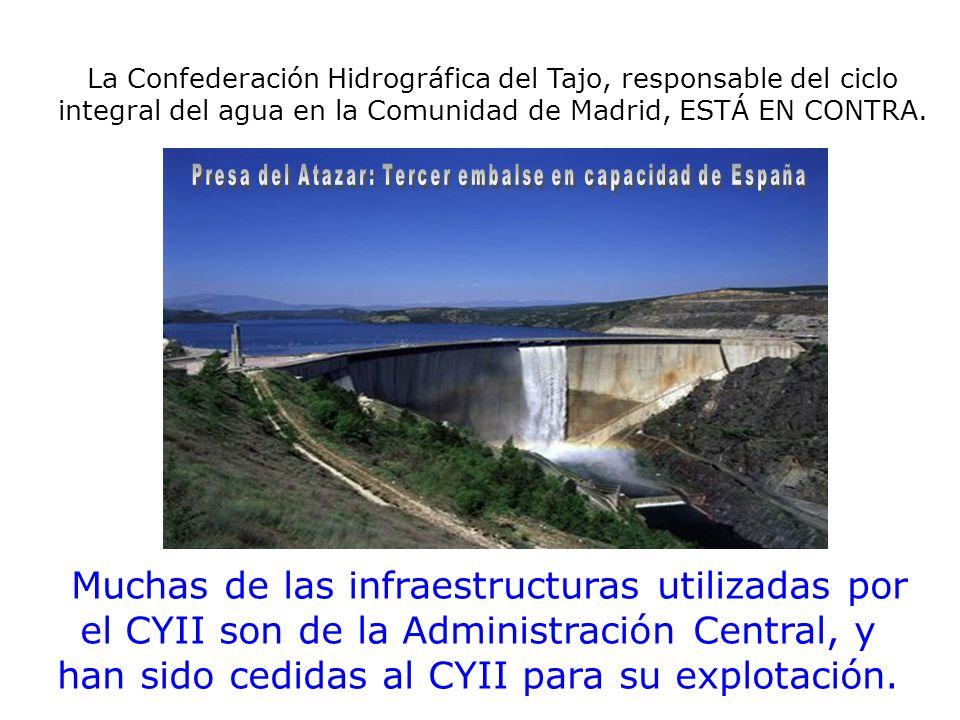 La Confederación Hidrográfica del Tajo, responsable del ciclo integral del agua en la Comunidad de Madrid, ESTÁ EN CONTRA. Muchas de las infraestructu