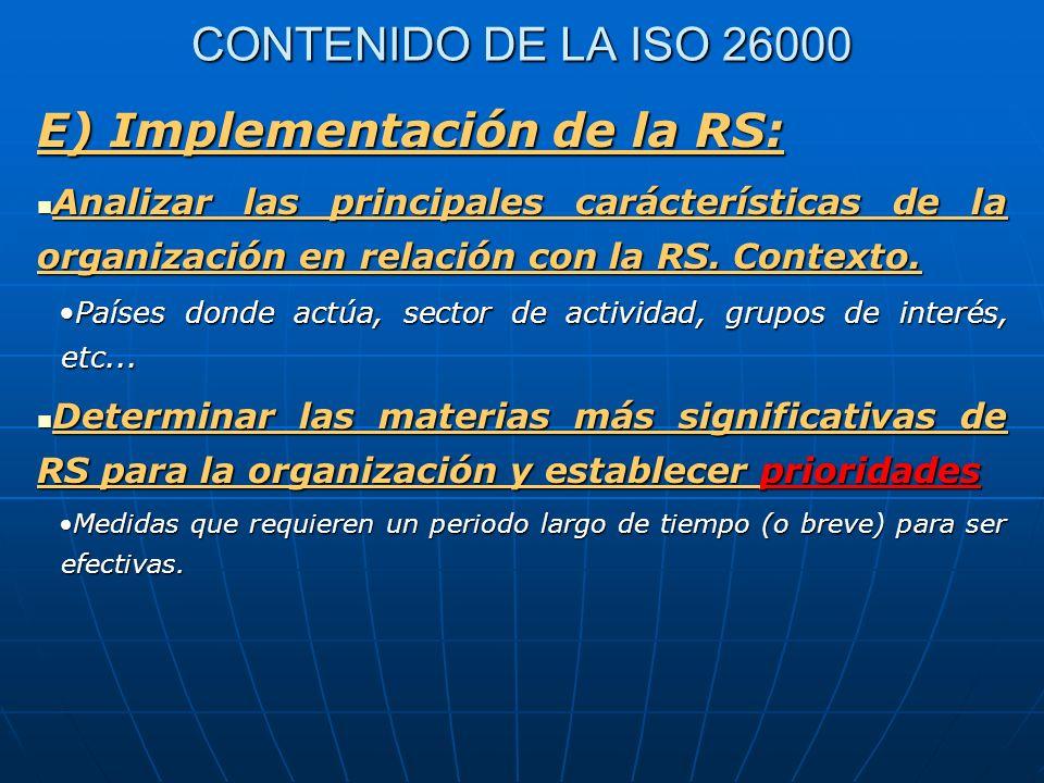 CONTENIDO DE LA ISO 26000 E) Implementación de la RS: Analizar las principales carácterísticas de la organización en relación con la RS. Contexto. Ana