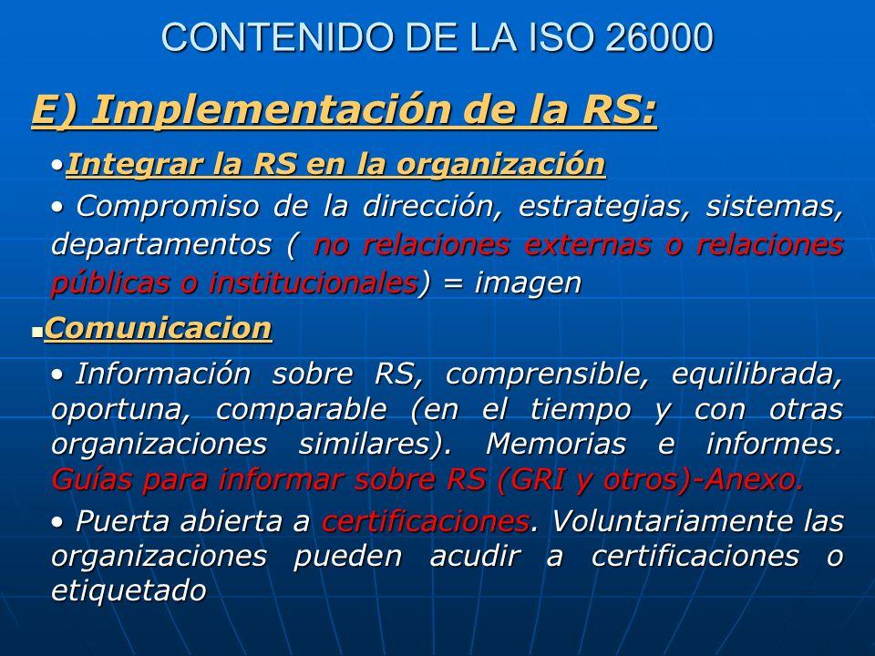 CONTENIDO DE LA ISO 26000 E) Implementación de la RS: Integrar la RS en la organizaciónIntegrar la RS en la organización Compromiso de la dirección, e