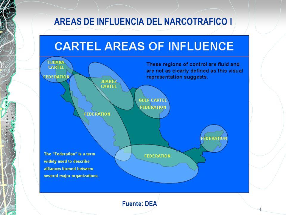 4 AREAS DE INFLUENCIA DEL NARCOTRAFICO I Fuente: DEA