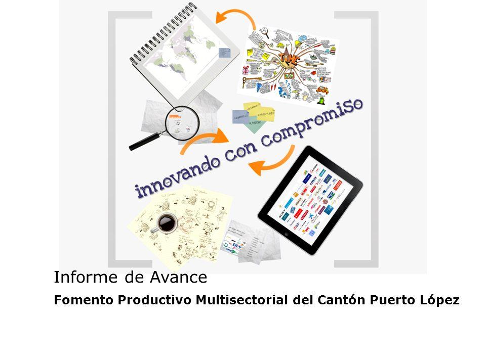 Informe de Avance Fomento Productivo Multisectorial del Cantón Puerto López