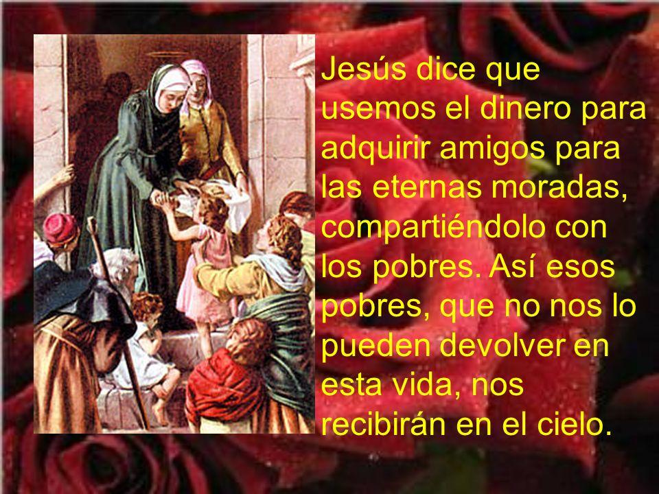 El primer mensaje de Jesús es que la gente del mundo es más astuta o hace más esfuerzo para ganar dinero, que nosotros, que queremos ser hijos de la l
