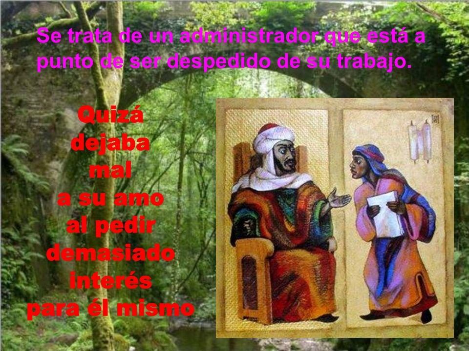 Hoy Jesús narra una parábola a sus discípulos y nos va dando normas para nuestro caminar hacia Dios. Como en otras parábolas, Jesús pinta casos extrem