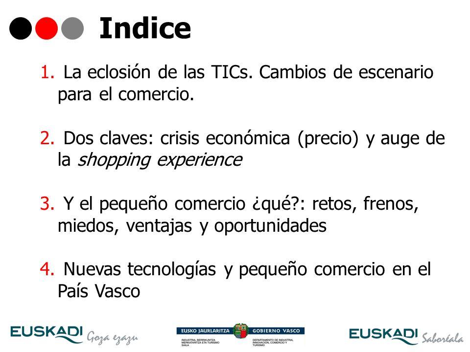 2 Indice 1. La eclosión de las TICs. Cambios de escenario para el comercio. 2. Dos claves: crisis económica (precio) y auge de la shopping experience