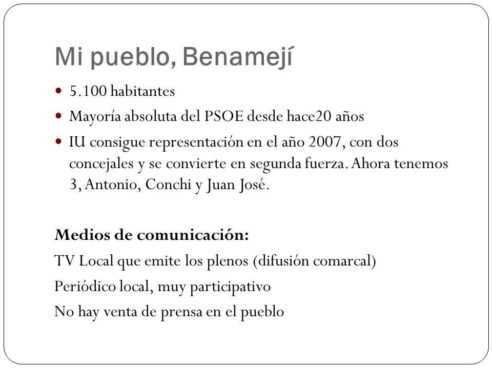 Mi pueblo, Benamejí 5.100 habitantes Mayoría absoluta del PSOE desde hace20 años IU consigue representación en el año 2007, con dos concejales y se co