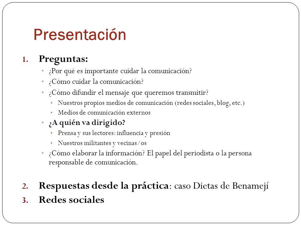 Presentación 1. Preguntas: ¿Por qué es importante cuidar la comunicación? ¿Cómo cuidar la comunicación? ¿Cómo difundir el mensaje que queremos transmi