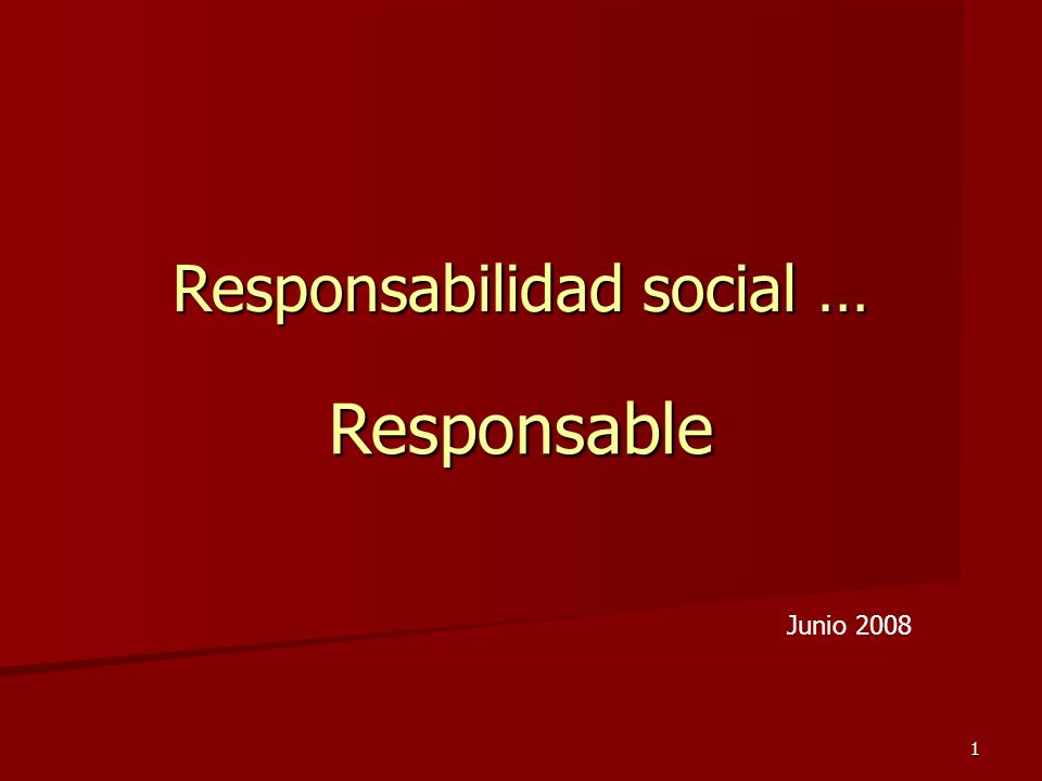 1 Responsabilidad social … Responsable Junio 2008