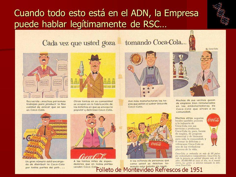 9 Cuando todo esto está en el ADN, la Empresa puede hablar legítimamente de RSC… Folleto de Montevideo Refrescos de 1951