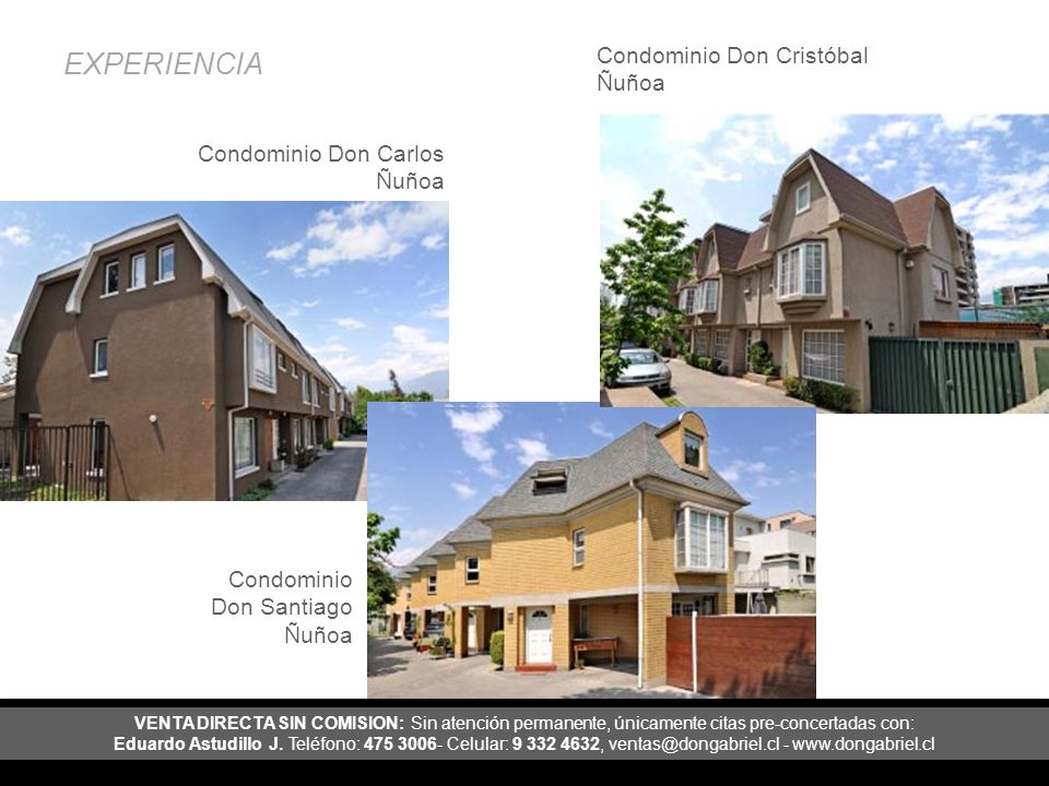 EXPERIENCIA Condominio Don Carlos Ñuñoa Condominio Don Cristóbal Ñuñoa Condominio Don Santiago Ñuñoa VENTA DIRECTA SIN COMISION: Sin atención permanen