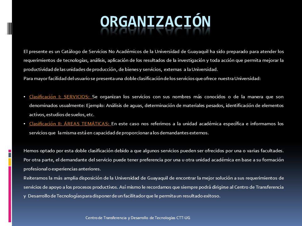 El presente es un Catálogo de Servicios No Académicos de la Universidad de Guayaquil ha sido preparado para atender los requerimientos de tecnologías,