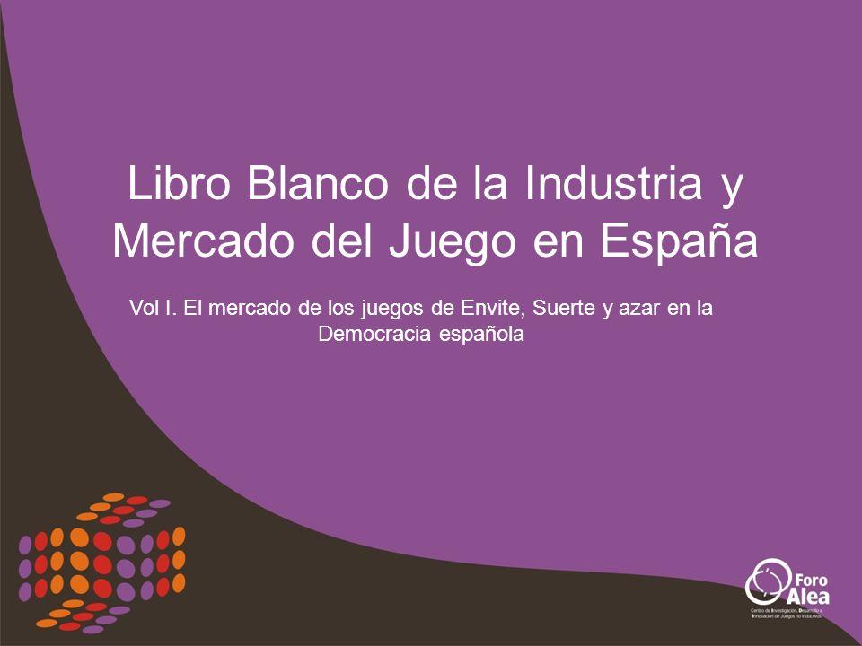 Libro Blanco de la Industria y Mercado del Juego en España Vol I.