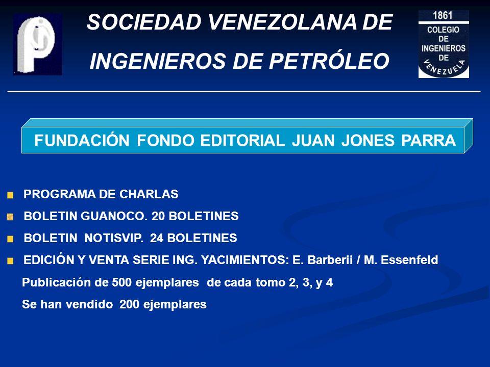 SOCIEDAD VENEZOLANA DE INGENIEROS DE PETRÓLEO FUNDACIÓN ROLANDO LOPEZ CIPRIANI 7 BECAS A ESTUDIANTES DE ING. DE PETRÓLEO AYUDA A TRES A INGS DE PETRÓL