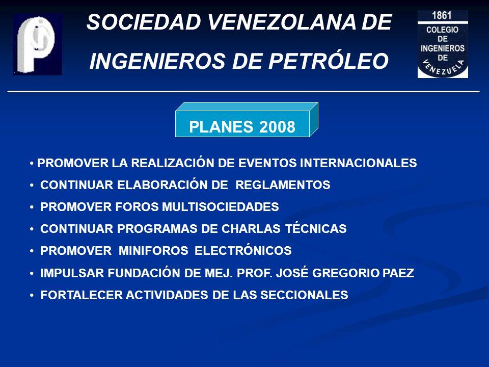 SOCIEDAD VENEZOLANA DE INGENIEROS DE PETRÓLEO PLANES 2008 CELEBRACIÓN 50 AÑOS SVIP REALIZAR ELECCIONES NACIONALES CONTINUAR PUBLICACIÓN GUANOCO Y NOTI