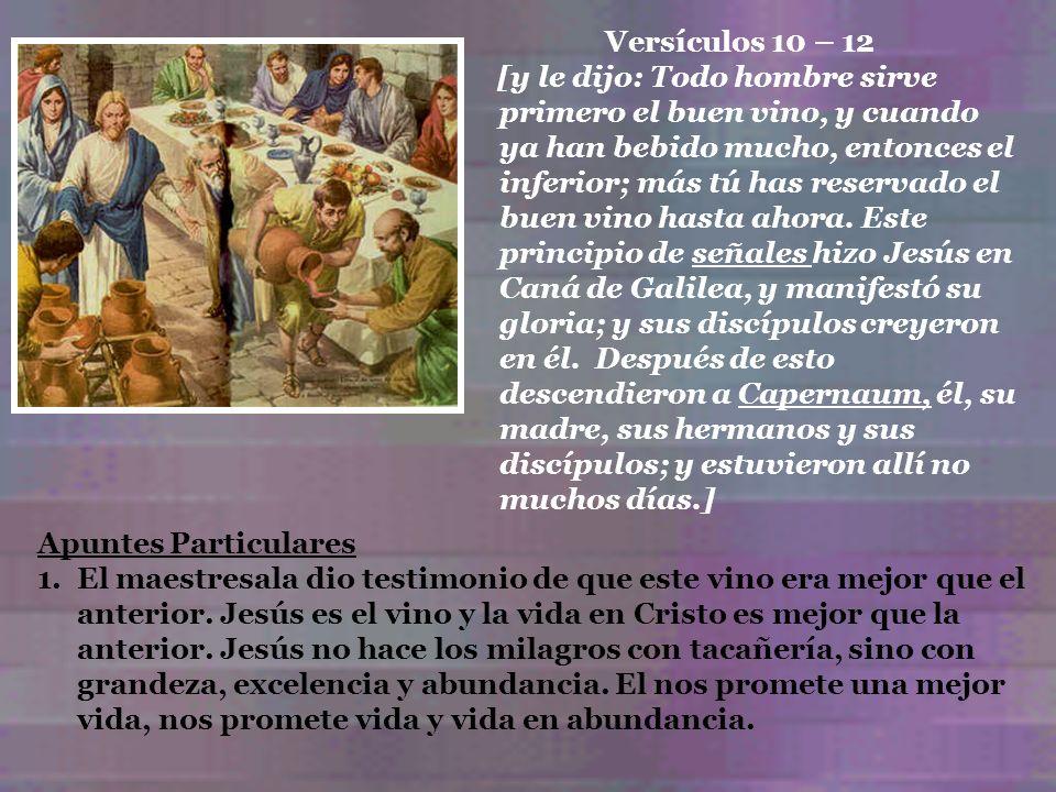 Versículos 10 – 12 [y le dijo: Todo hombre sirve primero el buen vino, y cuando ya han bebido mucho, entonces el inferior; más tú has reservado el bue