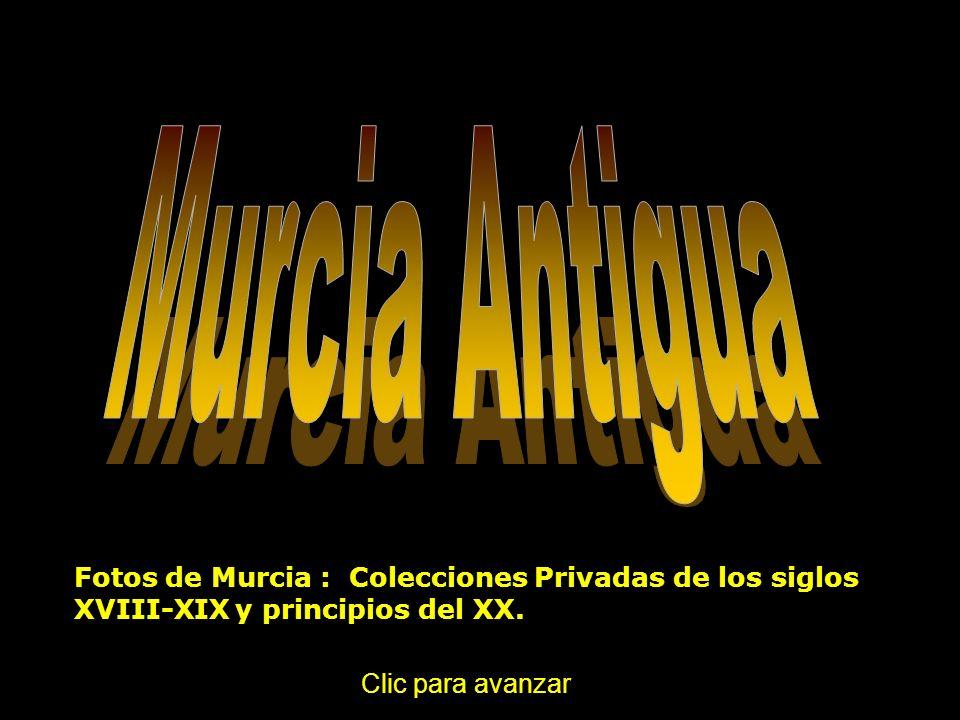 Fotos de Murcia : Colecciones Privadas de los siglos XVIII-XIX y principios del XX.