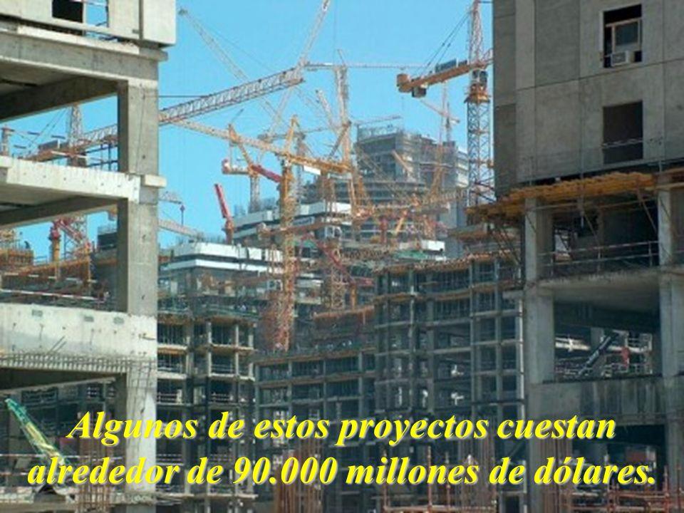 Algunos de estos proyectos cuestan alrededor de 90.000 millones de dólares.
