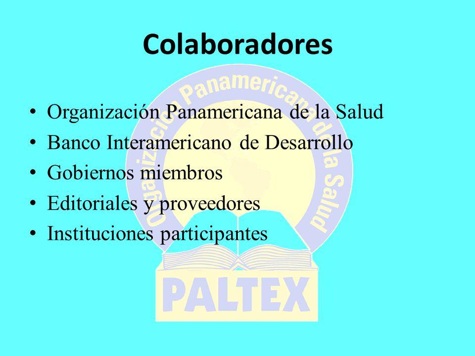 Colaboradores Organización Panamericana de la Salud Banco Interamericano de Desarrollo Gobiernos miembros Editoriales y proveedores Instituciones participantes