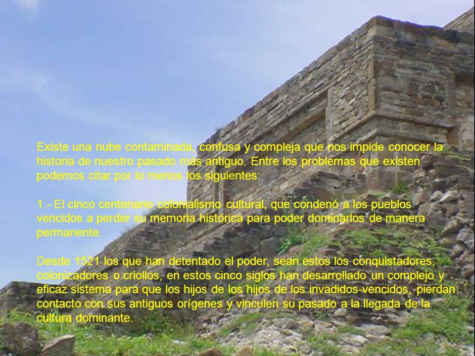 La cultura dominante a nombrado a los siete mil quinientos años de desarrollo humano antes de la invasión con el título de Historia prehispánica, es decir, a nuestros Viejos Abuelos les quitaron el nombre y ahora los llamamos antes de los españoles.