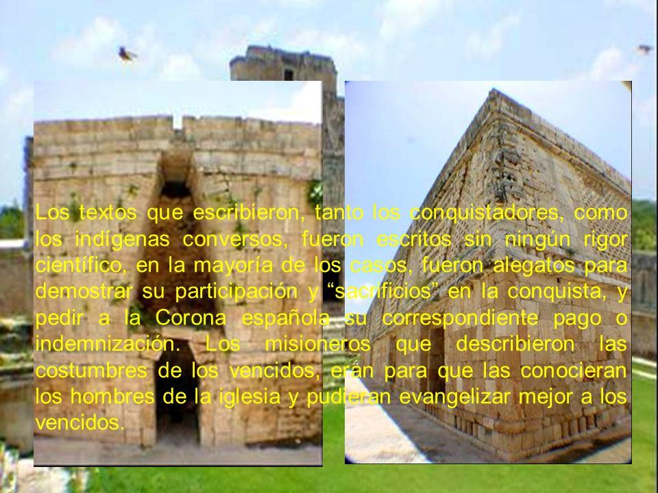 Los textos que escribieron, tanto los conquistadores, como los indígenas conversos, fueron escritos sin ningún rigor científico, en la mayoría de los