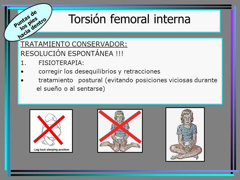 Torsión femoral interna Puntas de los pies hacia dentro Férula de Hoffman ??.