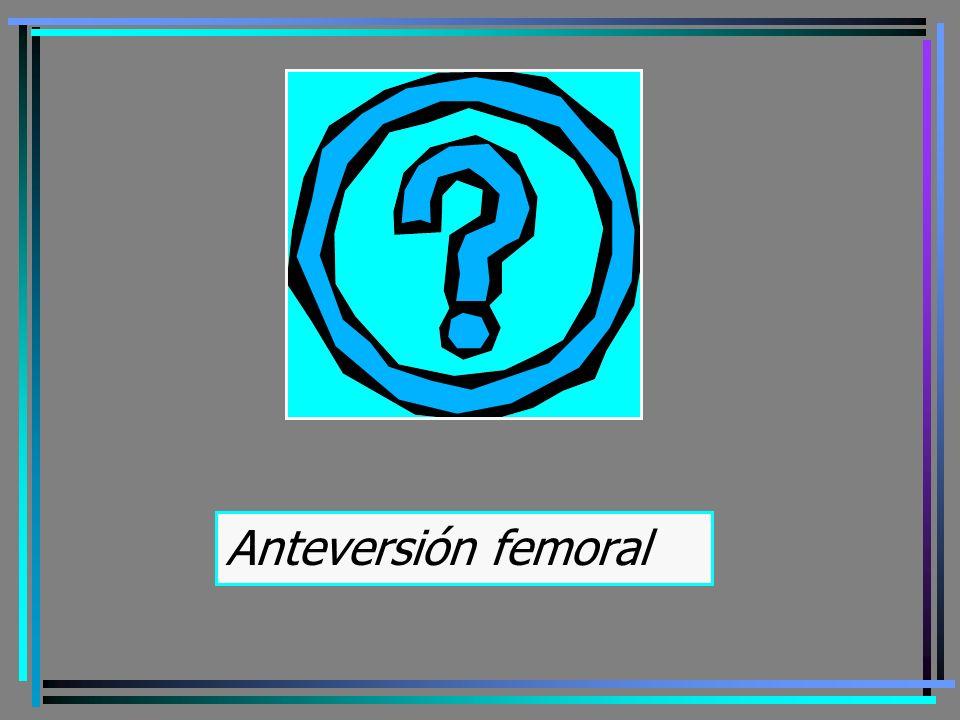 Anteversión femoral