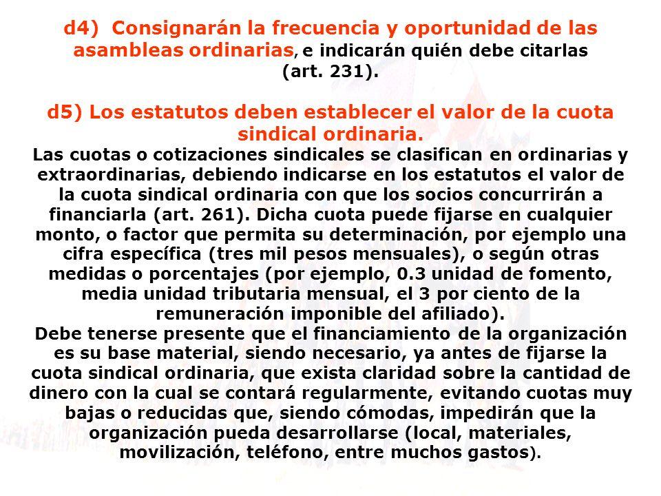 d4) Consignarán la frecuencia y oportunidad de las asambleas ordinarias, e indicarán quién debe citarlas (art.