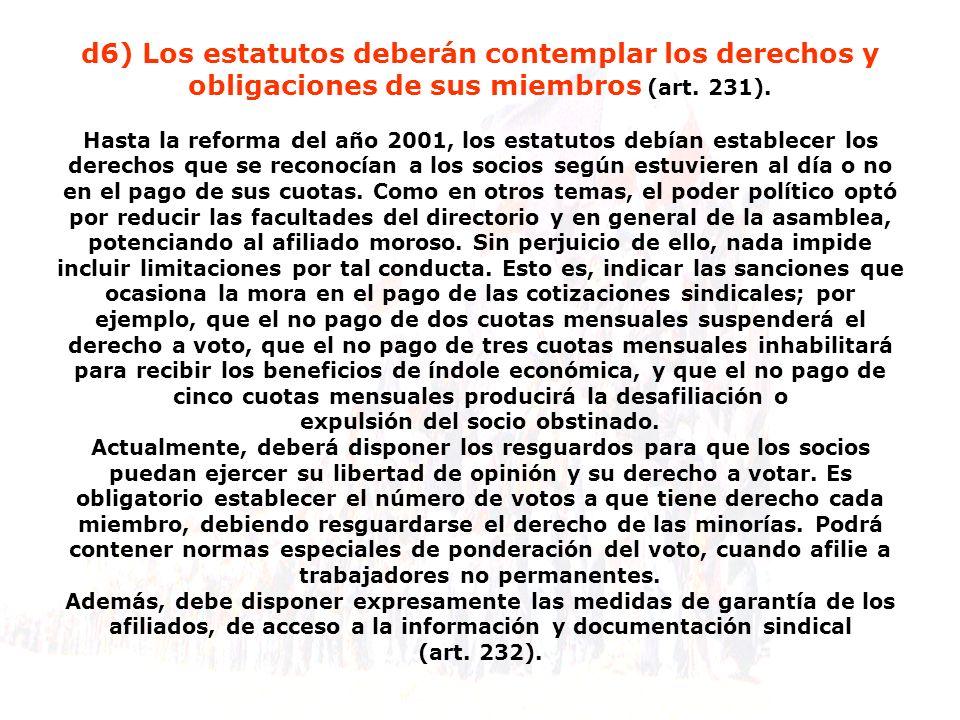 d6) Los estatutos deberán contemplar los derechos y obligaciones de sus miembros (art.