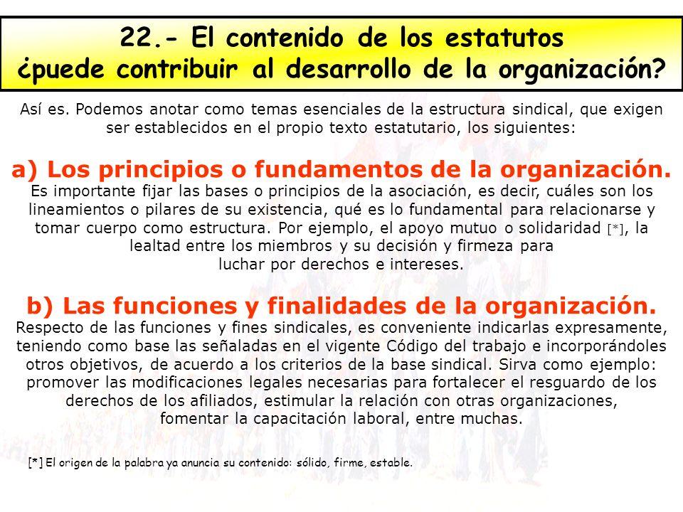 22.- El contenido de los estatutos ¿puede contribuir al desarrollo de la organización.