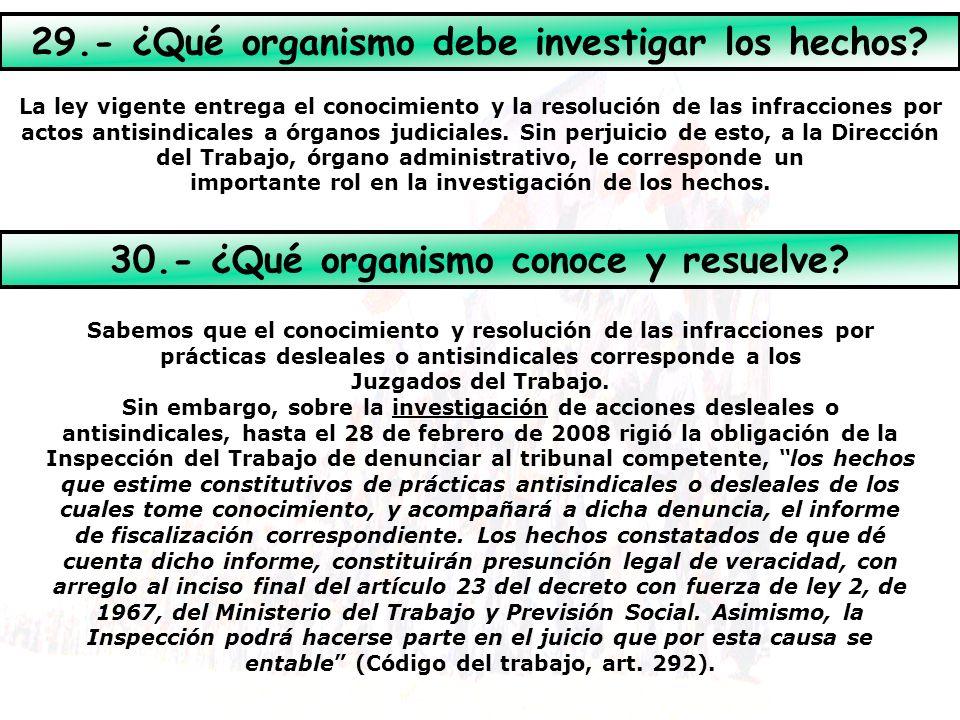 La ley vigente entrega el conocimiento y la resolución de las infracciones por actos antisindicales a órganos judiciales.