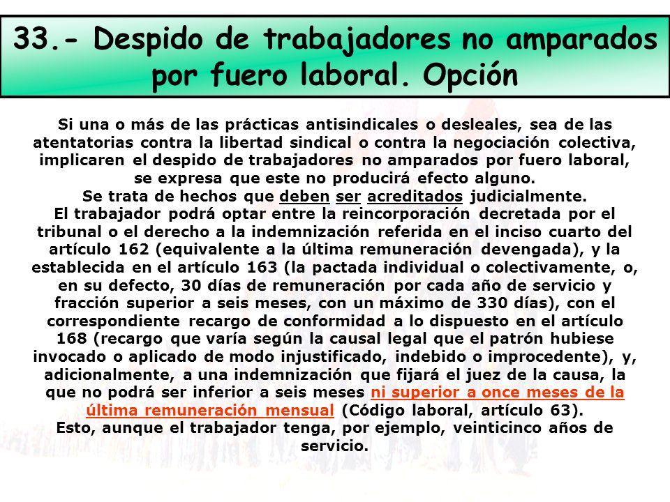 33.- Despido de trabajadores no amparados por fuero laboral.