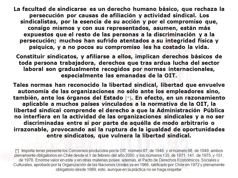 La facultad de sindicarse es un derecho humano básico, que rechaza la persecución por causas de afiliación y actividad sindical.