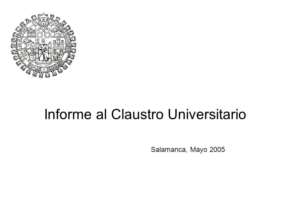 Informe al Claustro Universitario Salamanca, Mayo 2005