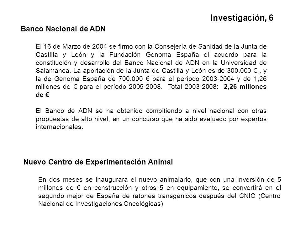 Banco Nacional de ADN El 16 de Marzo de 2004 se firmó con la Consejería de Sanidad de la Junta de Castilla y León y la Fundación Genoma España el acuerdo para la constitución y desarrollo del Banco Nacional de ADN en la Universidad de Salamanca.