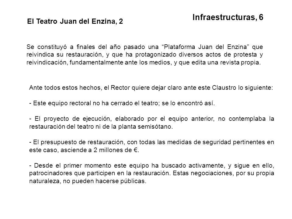 Infraestructuras, 6 El Teatro Juan del Enzina, 2 Se constituyó a finales del año pasado una Plataforma Juan del Enzina que reivindica su restauración, y que ha protagonizado diversos actos de protesta y reivindicación, fundamentalmente ante los medios, y que edita una revista propia.
